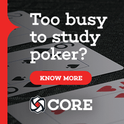 Learn poker strategy fast with CORE